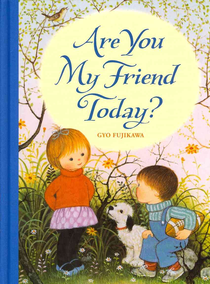 Are You My Friend Today? By Fujikawa, Gyo