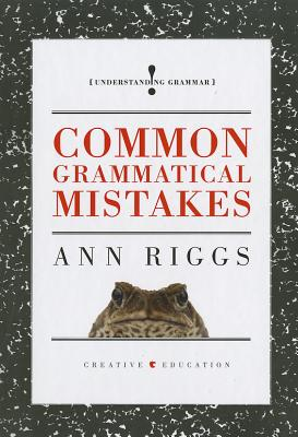 Common Grammatical Mistakes By Riggs, Ann